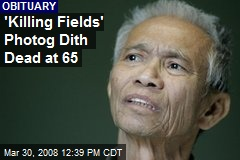 'Killing Fields' Photog Dith Dead at 65