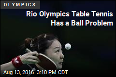 In Rio, Complaints Fly Faster Than Awful Table Tennis Balls