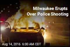 Milwaukee Erupts Over Police Shooting