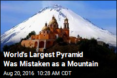 World's Largest Pyramid Hidden in a Mountain in Mexico