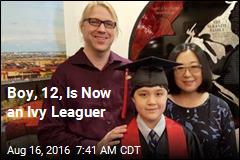 Boy, 12, Is Now an Ivy Leaguer
