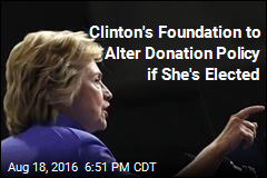 Clinton Foundation Promises Changes if Hillary Elected