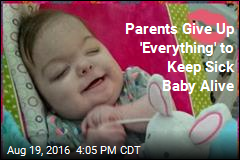 Parents Give Up 'Everything' to Keep Sick Baby Alive