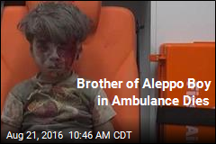 Brother of Aleppo Boy in Ambulance Dies
