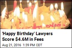 'Happy Birthday' Lawyers Score $4.6M in Fees
