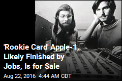 'Rookie Card' Apple-1, Likely Finished by Jobs, Is for Sale