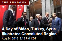 A Day of Biden, Turkey, Syria Illustrates Convoluted Region