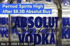 Pernod Spirits High After $8.3B Absolut Buy