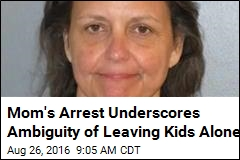 Mom Arrested for Leaving Kids, 8 and 9, Home Alone