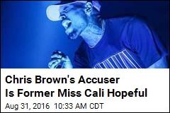 Chris Brown's Accuser Is a Dethroned Beauty Queen