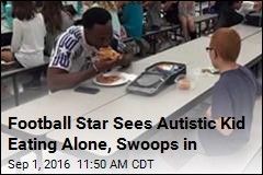 Football Star Sees Autistic Kid Eating Alone, Swoops in