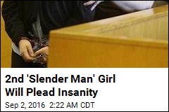 2nd 'Slender Man' Girl Will Plead Insanity