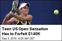 Teen US Open Sensation Has to Forfeit $140K