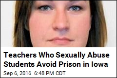 Iowa Is Going Easy on Teachers Who Sexually Abuse Students