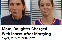 Mom, Daughter Charged With Incest After Marrying
