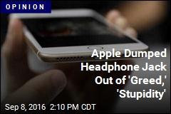 Was Nixing Headphone Jack Apple's 'Courage'— or 'Hubris'?