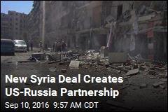 New Syria Deal Creates US-Russia Partnership