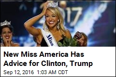 New Miss America Has Advice for Clinton, Trump