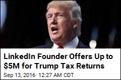 LinkedIn Founder Pledges $5M to See Trump Tax Returns