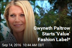 Gwyneth Paltrow Starts 'Value' Fashion Label*