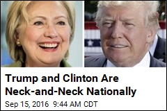 Trump and Clinton Are Neck-and-Neck Nationally
