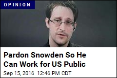 Pardon Snowden So He Can Work for US Public