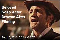 Beloved Soap Actor Drowns After Filming