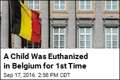 Belgium Euthanizes 1st Child Since Legalizing It in 2014