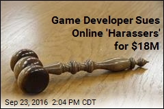 Game Developer Sues Online 'Harassers' for $18M