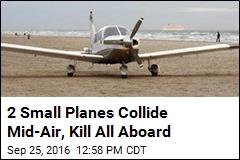 2 Small Planes Collide Mid-Air, Kill All Aboard
