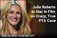 Julia Roberts to Star in Film on Crazy, True PTA Case