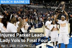 Injured Parker Leads Lady Vols to Final Four