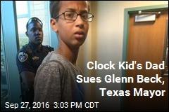 Clock Kid's Dad Sues Glenn Beck, Texas Mayor