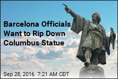 Barcelona Officials Want to Rip Down Columbus Statue