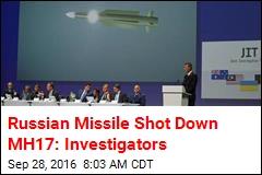 Russian Missile Shot Down MH17: Investigators