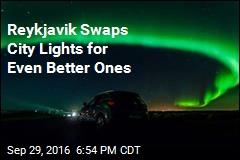 Reykjavik Swaps City Lights for Even Better Ones