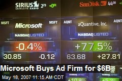 Microsoft Buys Ad Firm for $6B
