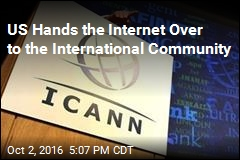 US Hands the Internet Over to the International Community