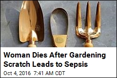Woman Dies After Gardening Scratch Leads to Sepsis