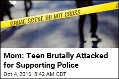 Mom: Teen Brutally Attacked for Supporting Police