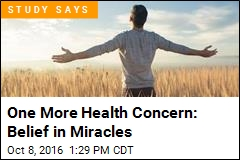 One More Health Concern: Belief in Miracles