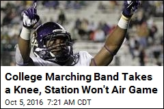 College Marching Band Takes a Knee, Station Won't Air Game