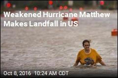 Weakened Hurricane Matthew Makes Landfall in US