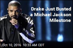 Drake Just Busted a Michael Jackson Milestone