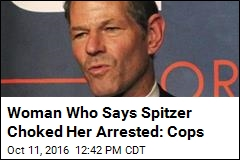 Woman Who Says Spitzer Choked Her Arrested: Cops