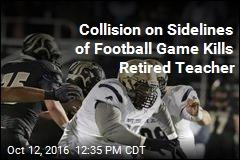 Collision on Sidelines of Football Game Kills Retired Teacher