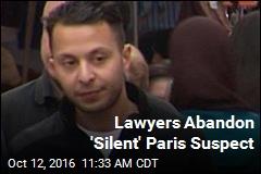 Lawyers Abandon 'Silent' Paris Suspect