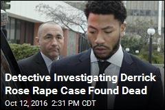 Detective Investigating Derrick Rose Rape Case Found Dead