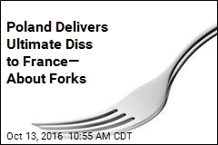 Poland to France: Don't Forget We Taught You to Use Forks
