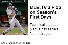 MLB.TV a Flop on Season's First Days